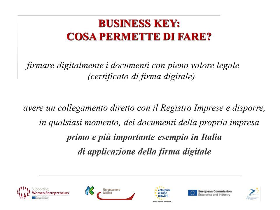 BUSINESS KEY: COSA PERMETTE DI FARE? firmare digitalmente i documenti con pieno valore legale (certificato di firma digitale) avere un collegamento di