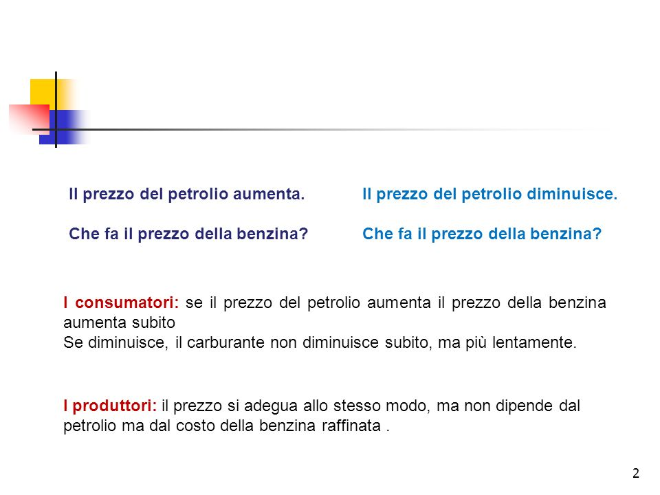 3 Esiste una doppia velocità di aggiustamento dei prezzi in Italia.