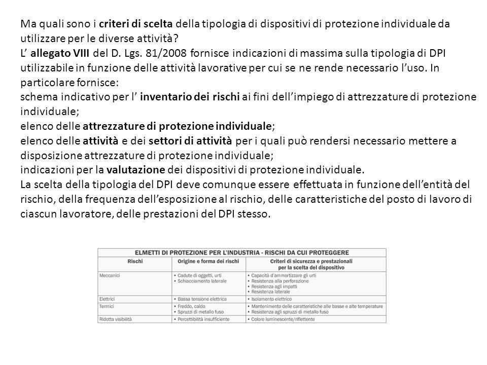Ma quali sono i criteri di scelta della tipologia di dispositivi di protezione individuale da utilizzare per le diverse attività? L allegato VIII del