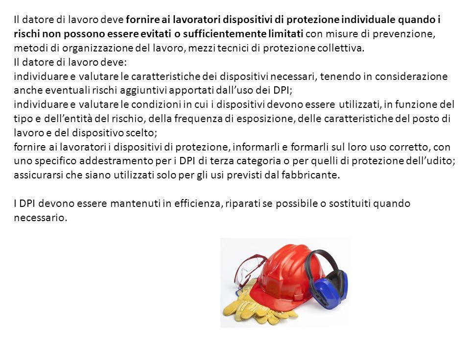 Il datore di lavoro deve fornire ai lavoratori dispositivi di protezione individuale quando i rischi non possono essere evitati o sufficientemente lim