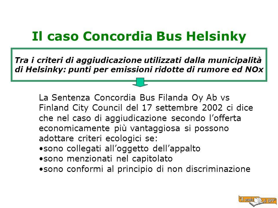 Il caso Concordia Bus Helsinky Tra i criteri di aggiudicazione utilizzati dalla municipalità di Helsinky: punti per emissioni ridotte di rumore ed NOx