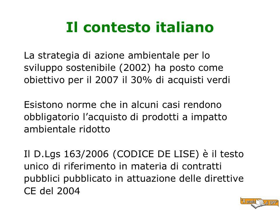 Il contesto italiano La strategia di azione ambientale per lo sviluppo sostenibile (2002) ha posto come obiettivo per il 2007 il 30% di acquisti verdi
