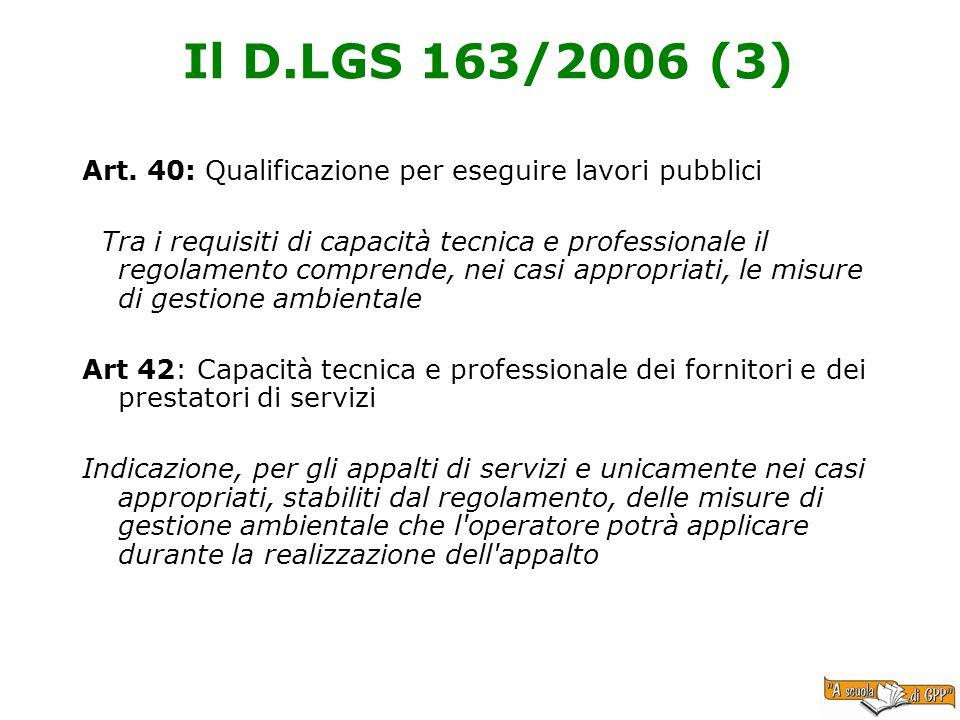 Il D.LGS 163/2006 (3) Art. 40: Qualificazione per eseguire lavori pubblici Tra i requisiti di capacità tecnica e professionale il regolamento comprend