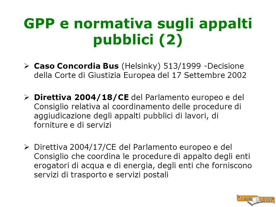 GPP e normativa sugli appalti pubblici (2) Caso Concordia Bus (Helsinky) 513/1999 -Decisione della Corte di Giustizia Europea del 17 Settembre 2002 Di