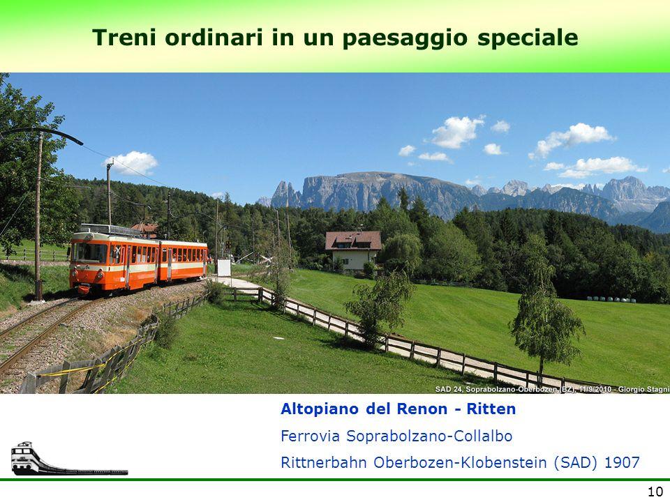 10 Treni ordinari in un paesaggio speciale Altopiano del Renon - Ritten Ferrovia Soprabolzano-Collalbo Rittnerbahn Oberbozen-Klobenstein (SAD) 1907