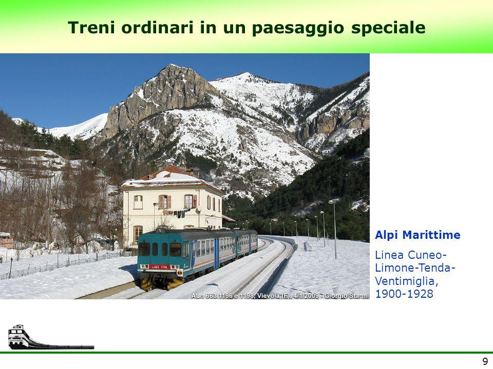 9 Treni ordinari in un paesaggio speciale Alpi Marittime Linea Cuneo- Limone-Tenda- Ventimiglia, 1900-1928