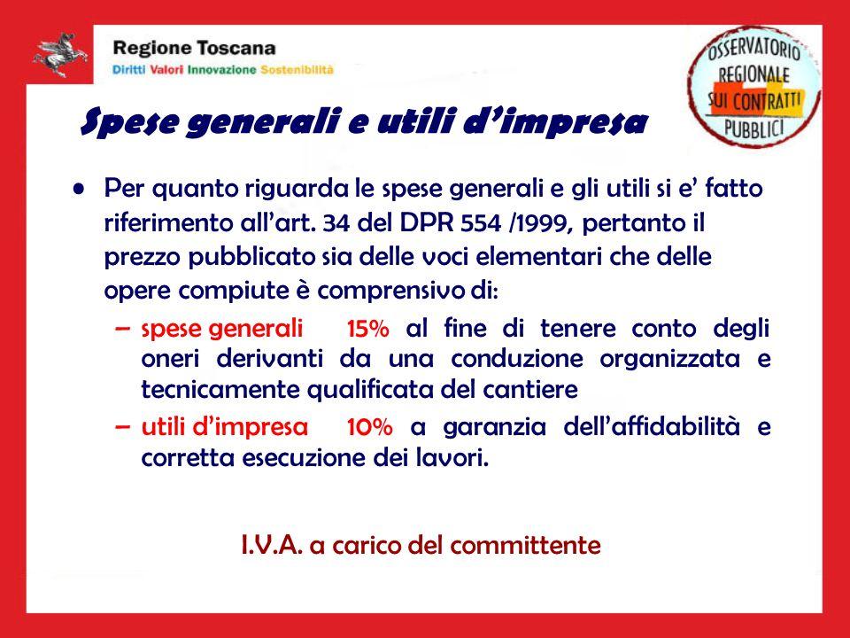 Spese generali e utili dimpresa Per quanto riguarda le spese generali e gli utili si e fatto riferimento allart. 34 del DPR 554 /1999, pertanto il pre
