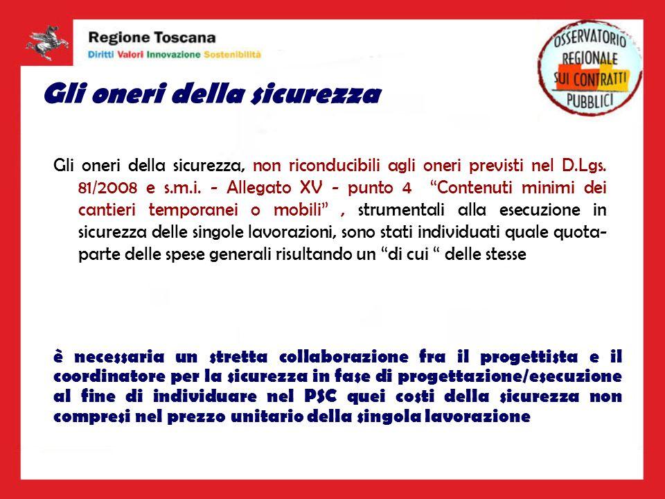 Gli oneri della sicurezza Gli oneri della sicurezza, non riconducibili agli oneri previsti nel D.Lgs. 81/2008 e s.m.i. - Allegato XV - punto 4 Contenu