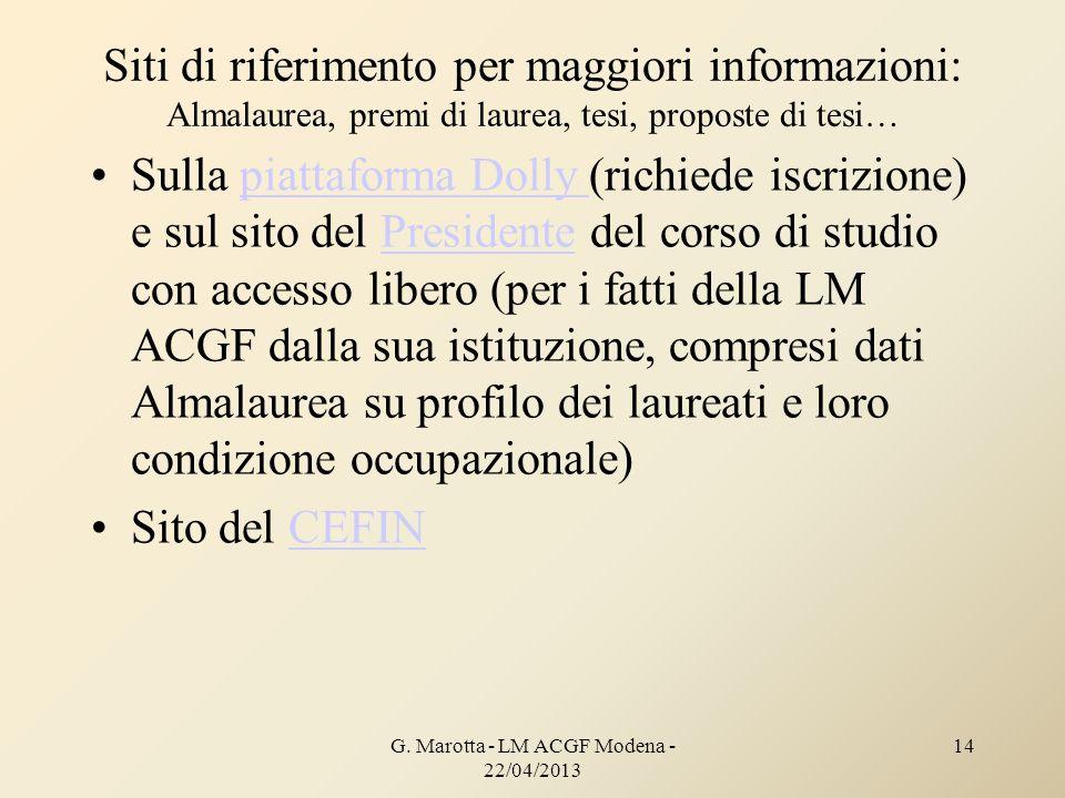 Siti di riferimento per maggiori informazioni: Almalaurea, premi di laurea, tesi, proposte di tesi… Sulla piattaforma Dolly (richiede iscrizione) e su