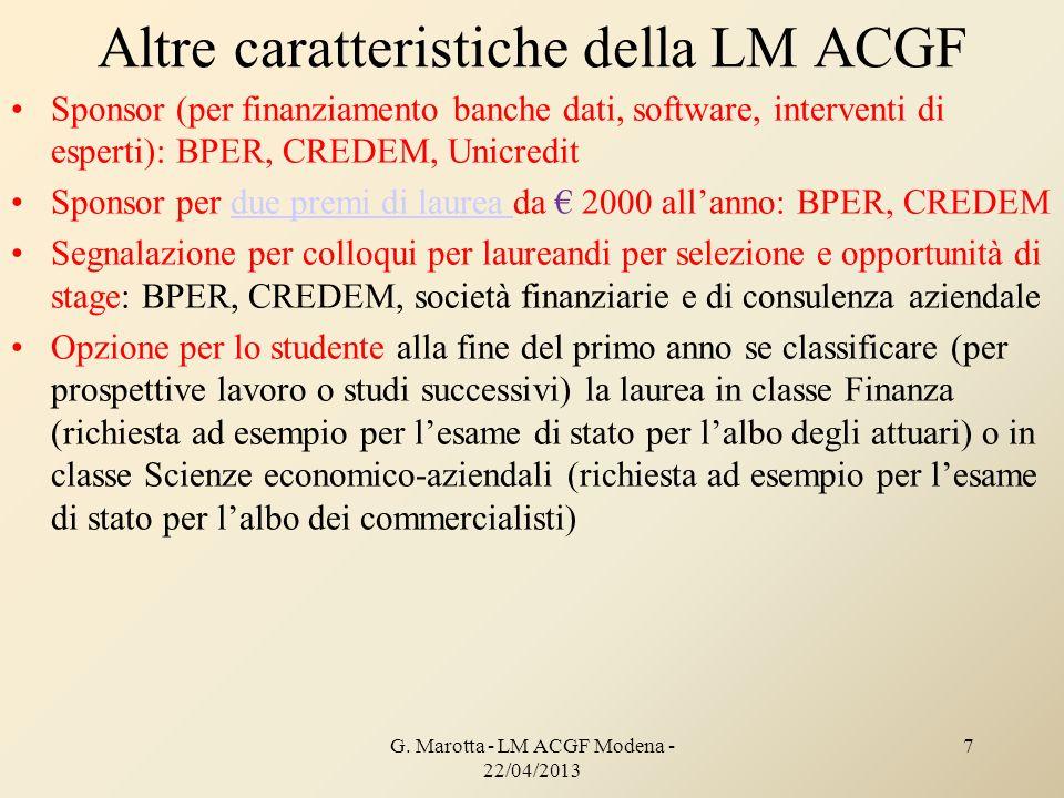 G. Marotta - LM ACGF Modena - 22/04/2013 7 Altre caratteristiche della LM ACGF Sponsor (per finanziamento banche dati, software, interventi di esperti