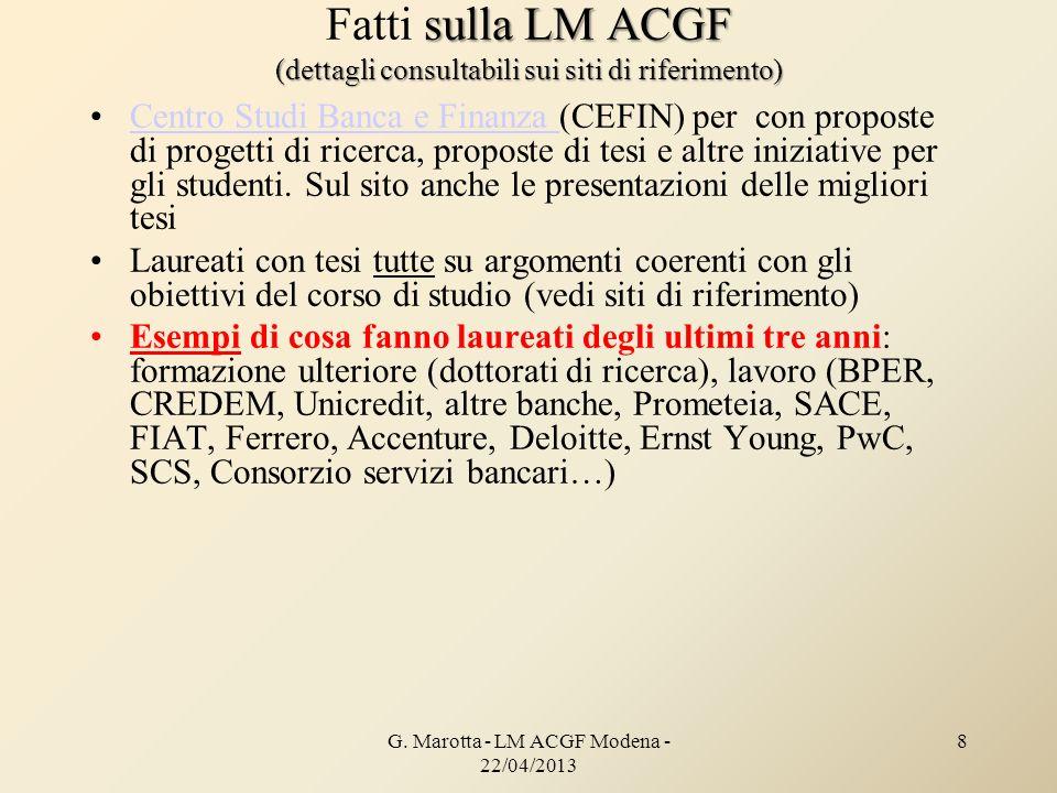 G. Marotta - LM ACGF Modena - 22/04/2013 8 sulla LM ACGF (dettagli consultabili sui siti di riferimento) Fatti sulla LM ACGF (dettagli consultabili su