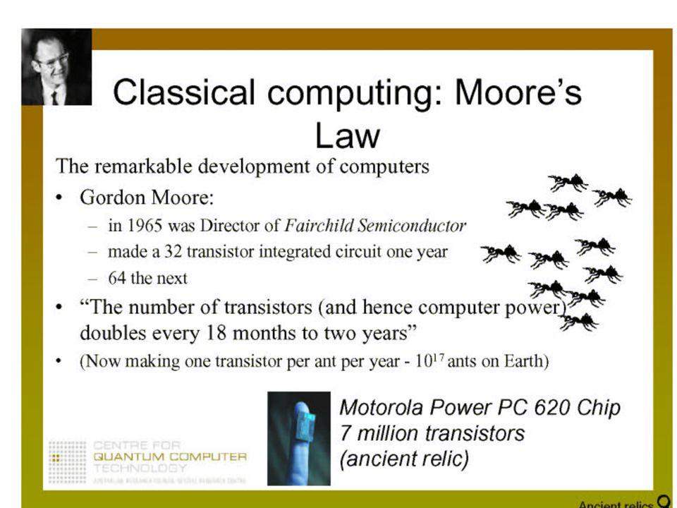 Miniaturizzazione: legge di Moore [ la densità di bit (per cm 2 ) nei circuiti integrati al silicio raddoppia ogni 18 mesi ] [ se un cellulare fosse fatto d valvole termoioniche invece che di transistor occuperebbe un edificio grande come il Pantheon ]: oggi stiamo arrivando a quasi 1000000000 (un miliardo) di transistor in un chip; nel mondo vengono prodotti circa 500000000 (cinquecento milioni) di transistor al secondo [ i circuiti incisi su questi chip sono complicati come una mappa stradale dellintero pianeta ridotta alle dimensioni di ununghia ]; in un circuito integrato tipico ci sono 5000000 (cinque milioni) di transistor (nel processore Pentium IV sono 42000000 (quarantadue milioni); erano 275000 nel 386): il costo medio di un transistor è 0,000001 (un milionesimo) di centesimo di Euro, negli anni 50 il costo è sceso da 45$ a 2$.