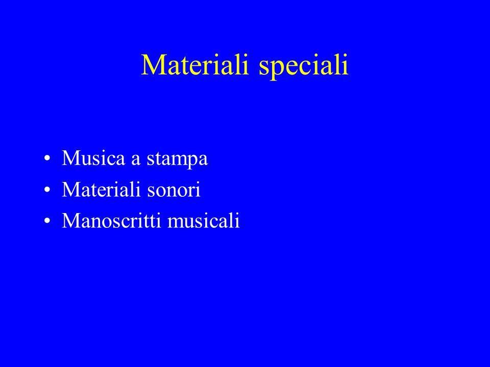 Materiali speciali Musica a stampa Materiali sonori Manoscritti musicali