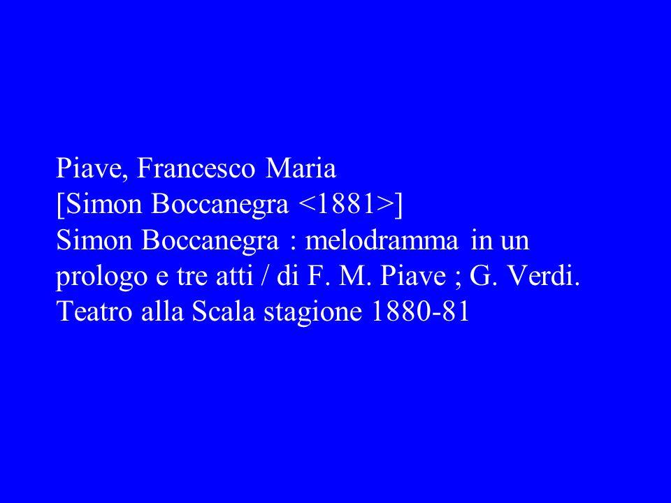 Piave, Francesco Maria [Simon Boccanegra ] Simon Boccanegra : melodramma in un prologo e tre atti / di F. M. Piave ; G. Verdi. Teatro alla Scala stagi