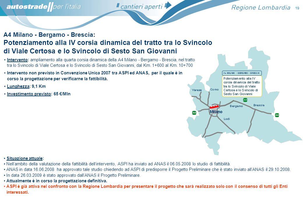 A4 Milano - Bergamo - Brescia: Potenziamento alla IV corsia dinamica del tratto tra lo Svincolo di Viale Certosa e lo Svincolo di Sesto San Giovanni S