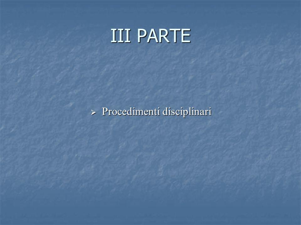 III PARTE Procedimenti disciplinari Procedimenti disciplinari