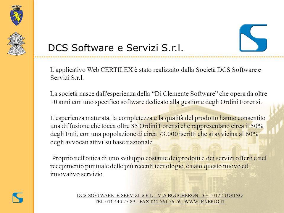 DCS Software e Servizi S.r.l. L'applicativo Web CERTILEX è stato realizzato dalla Società DCS Software e Servizi S.r.l. La società nasce dall'esperien