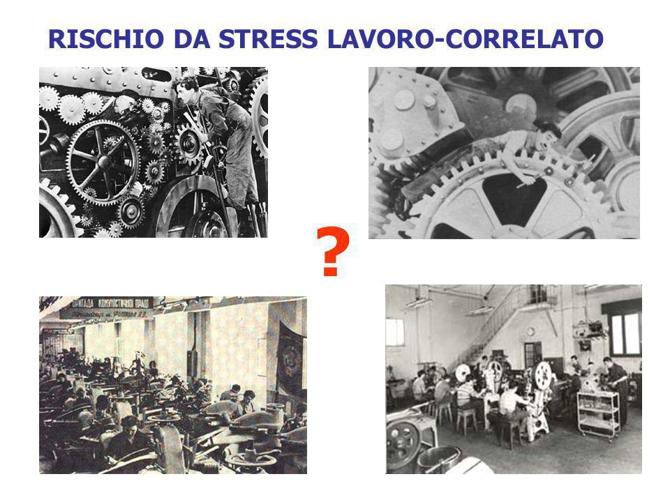 RISCHIO DA STRESS LAVORO-CORRELATO ?