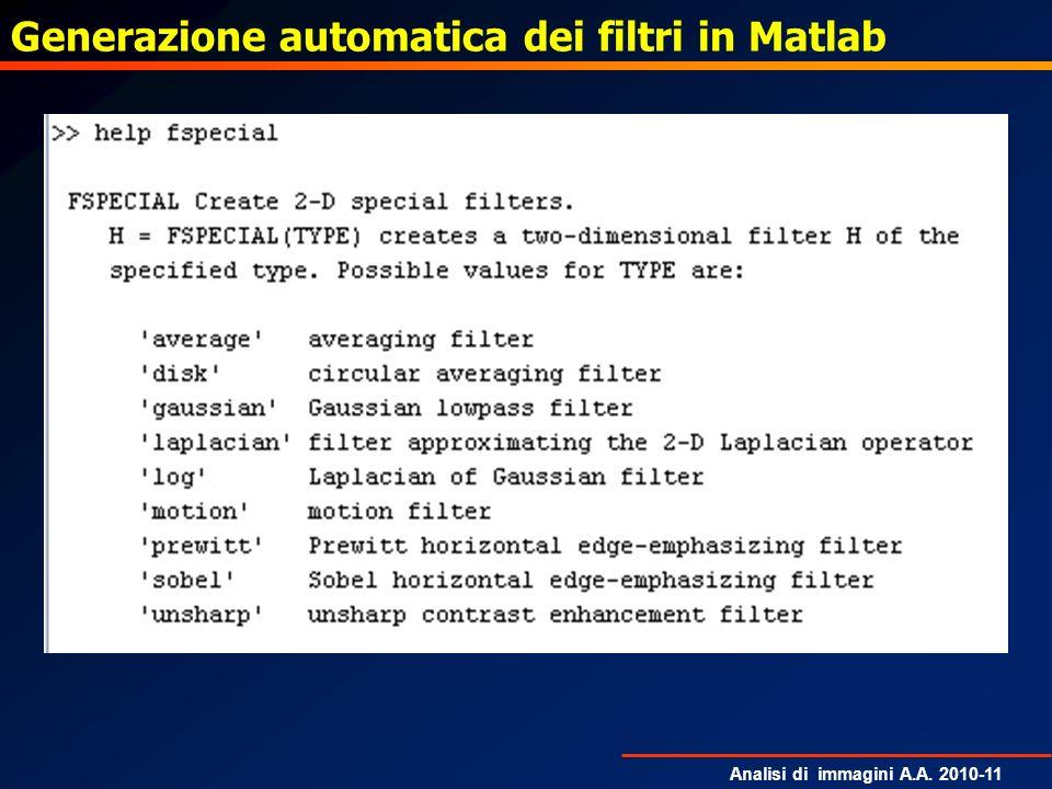 Analisi di immagini A.A. 2010-11 Generazione automatica dei filtri in Matlab
