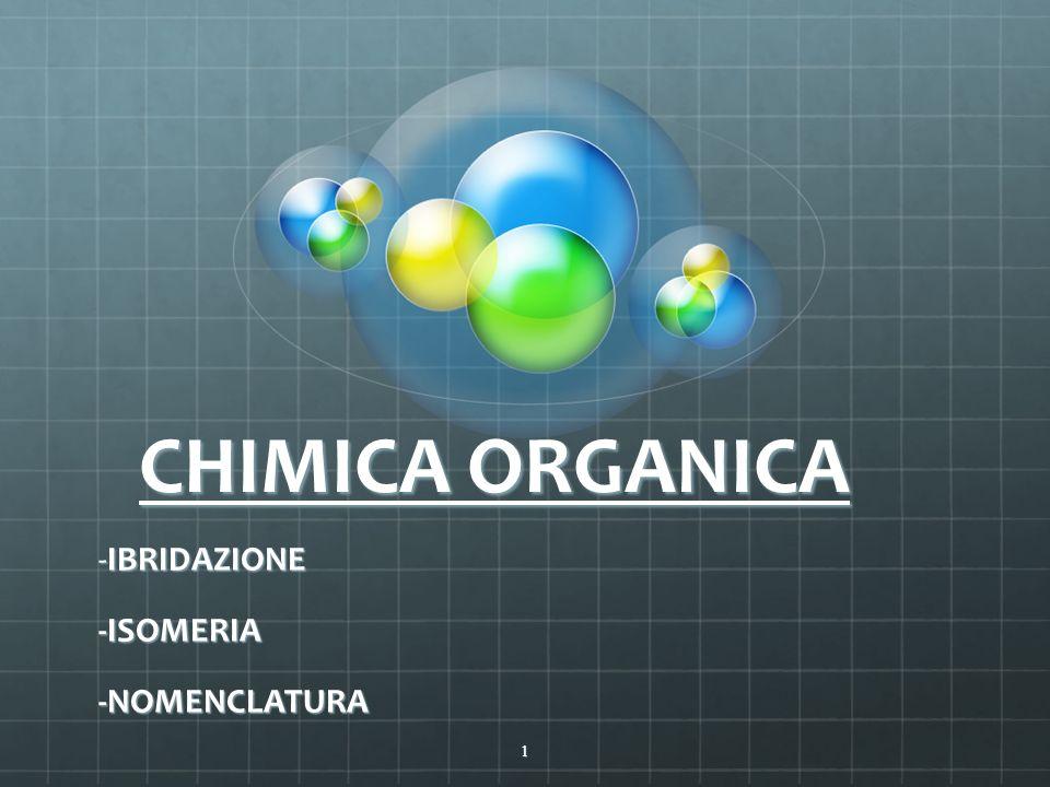 CHIMICA ORGANICA -IBRIDAZIONE -ISOMERIA-NOMENCLATURA 1