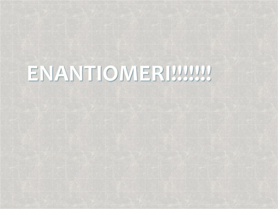 ENANTIOMERI!!!!!!! 31