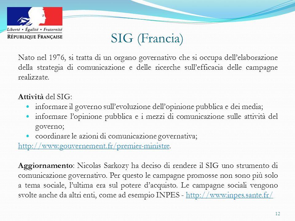 SIG (Francia) Nato nel 1976, si tratta di un organo governativo che si occupa dellelaborazione della strategia di comunicazione e delle ricerche sulle