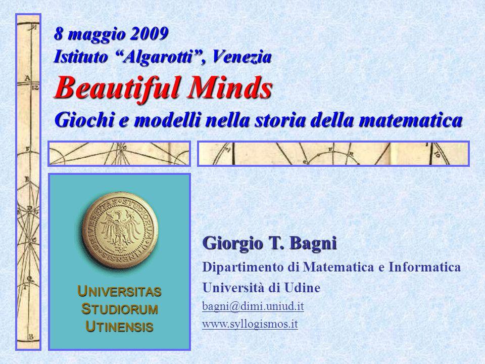 U NIVERSITAS S TUDIORUM U TINENSIS Giorgio T. Bagni Dipartimento di Matematica e Informatica Università di Udine bagni@dimi.uniud.it www.syllogismos.i