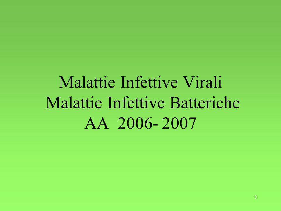 1 Malattie Infettive Virali Malattie Infettive Batteriche AA 2006- 2007