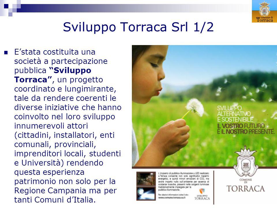 Sviluppo Torraca Srl 1/2 Estata costituita una società a partecipazione pubblica Sviluppo Torraca, un progetto coordinato e lungimirante, tale da rend