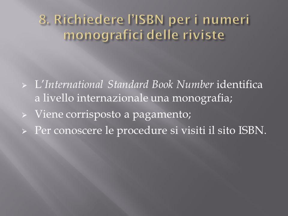 L International Standard Book Number identifica a livello internazionale una monografia; Viene corrisposto a pagamento; Per conoscere le procedure si
