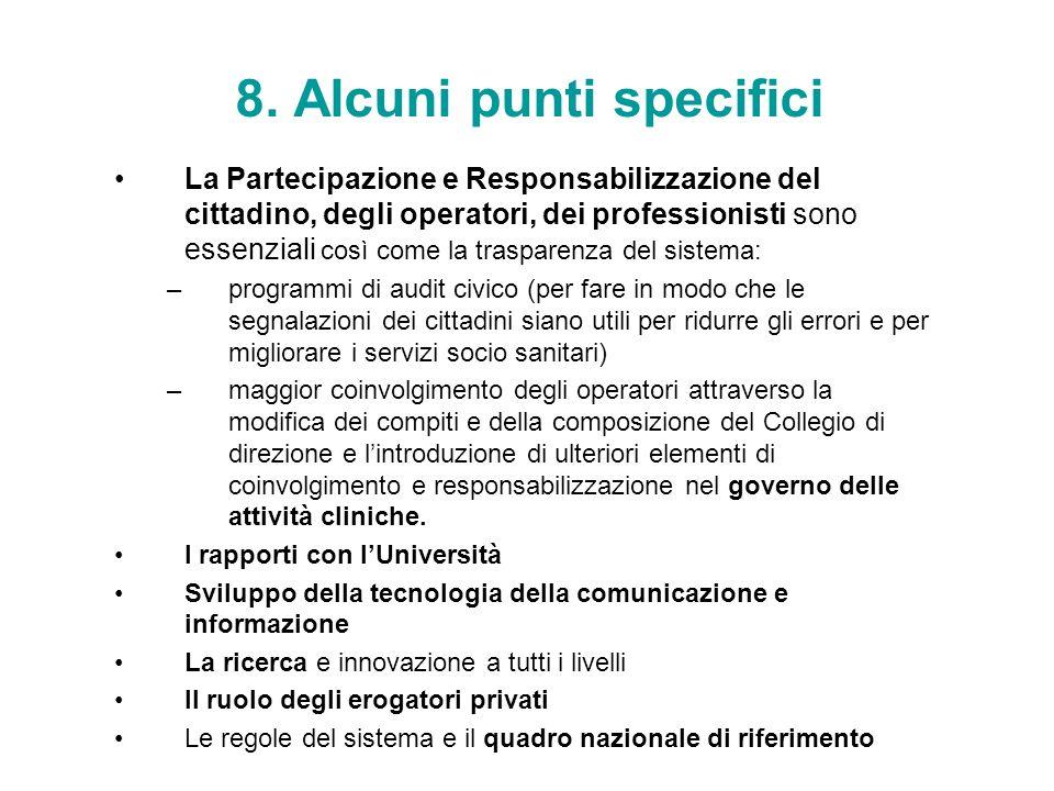 8. Alcuni punti specifici La Partecipazione e Responsabilizzazione del cittadino, degli operatori, dei professionisti sono essenziali così come la tra