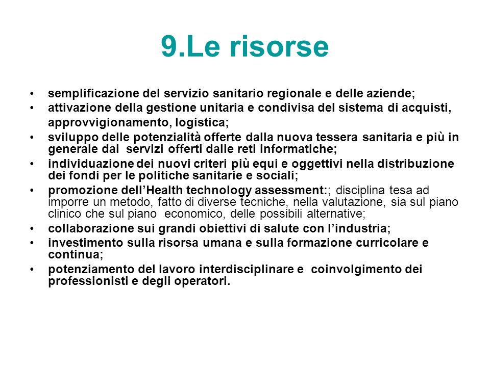 9.Le risorse semplificazione del servizio sanitario regionale e delle aziende; attivazione della gestione unitaria e condivisa del sistema di acquisti