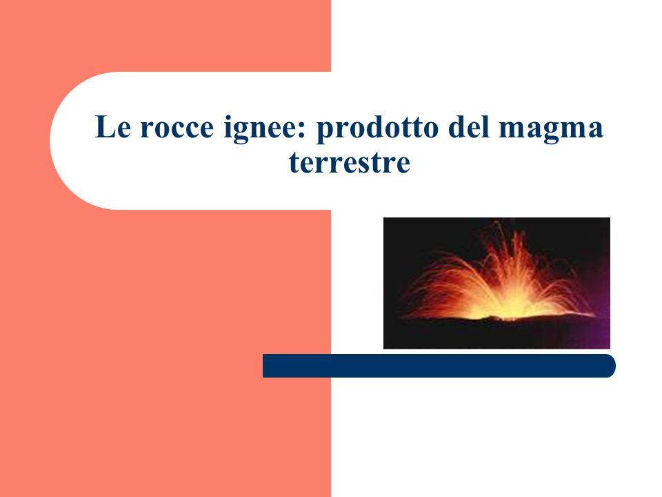 Le rocce ignee: prodotto del magma terrestre