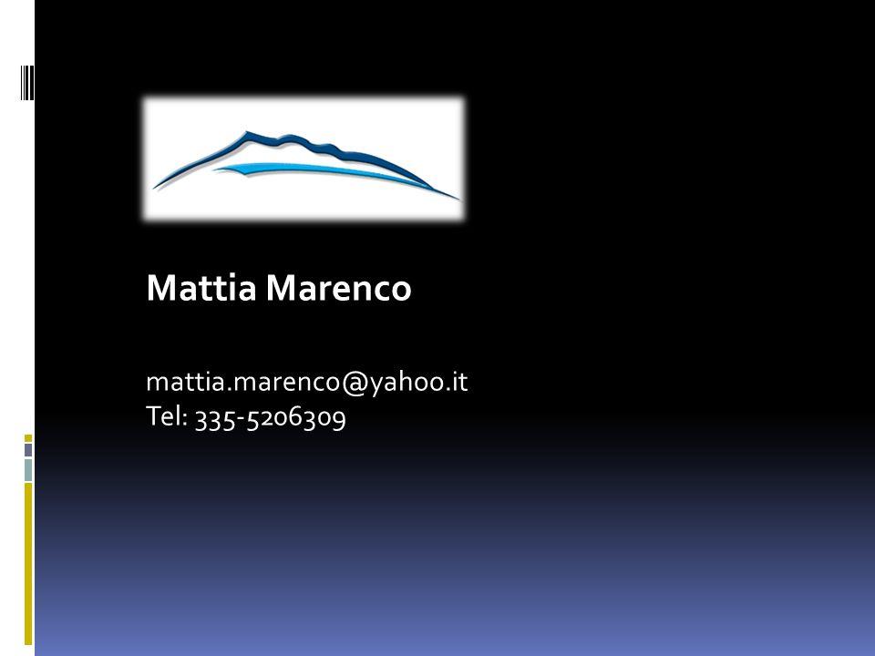 Mattia Marenco mattia.marenco@yahoo.it Tel: 335-5206309