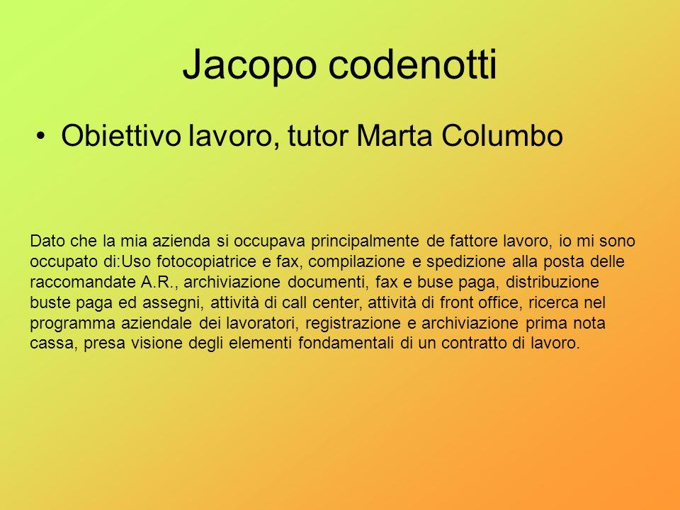 Jacopo codenotti Obiettivo lavoro, tutor Marta Columbo Dato che la mia azienda si occupava principalmente de fattore lavoro, io mi sono occupato di:Us