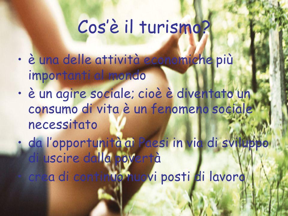 Cosè il turismo? è una delle attività economiche più importanti al mondo è un agire sociale; cioè è diventato un consumo di vita è un fenomeno sociale