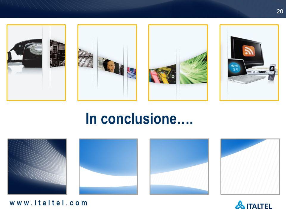 20 www.italtel.com In conclusione….