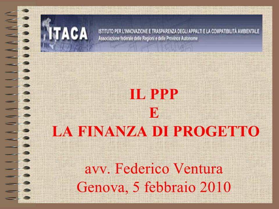 PPP: elementi caratterizzanti La durata lunga della collaborazione La modalità di finanziamento del progetto Il ruolo importante delloperatore economico La ripartizione dei rischi tra partner pubblico e privato