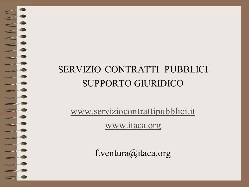 SERVIZIO CONTRATTI PUBBLICI SUPPORTO GIURIDICO www.serviziocontrattipubblici.it www.itaca.org f.ventura@itaca.org