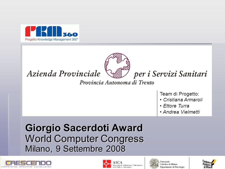 Giorgio Sacerdoti Award World Computer Congress Milano, 9 Settembre 2008 Team di Progetto: Cristiana Armaroli Ettore Turra Andrea Vielmetti