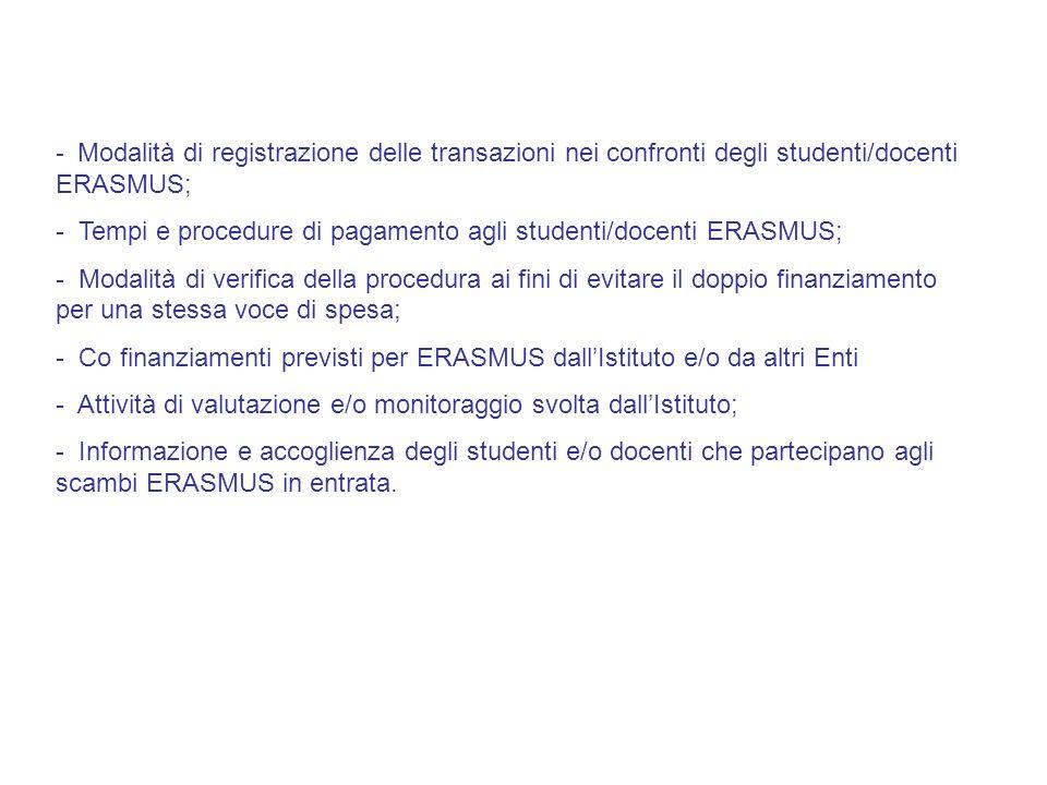 - Modalità di registrazione delle transazioni nei confronti degli studenti/docenti ERASMUS; - Tempi e procedure di pagamento agli studenti/docenti ERA