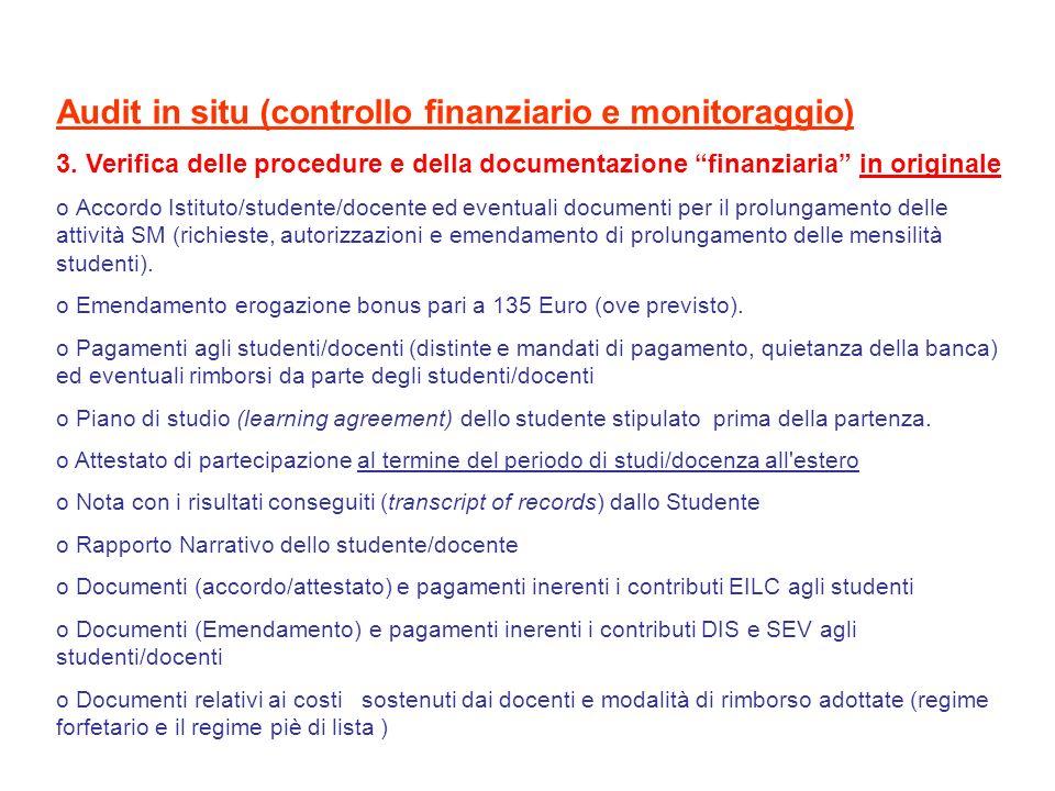 Audit in situ (controllo finanziario e monitoraggio) 3. Verifica delle procedure e della documentazione finanziaria in originale o Accordo Istituto/st