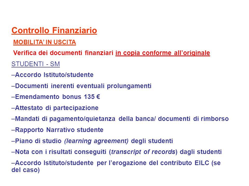 Controllo Finanziario MOBILITA IN USCITA Verifica dei documenti finanziari in copia conforme alloriginale STUDENTI - SM –Accordo Istituto/studente –Do