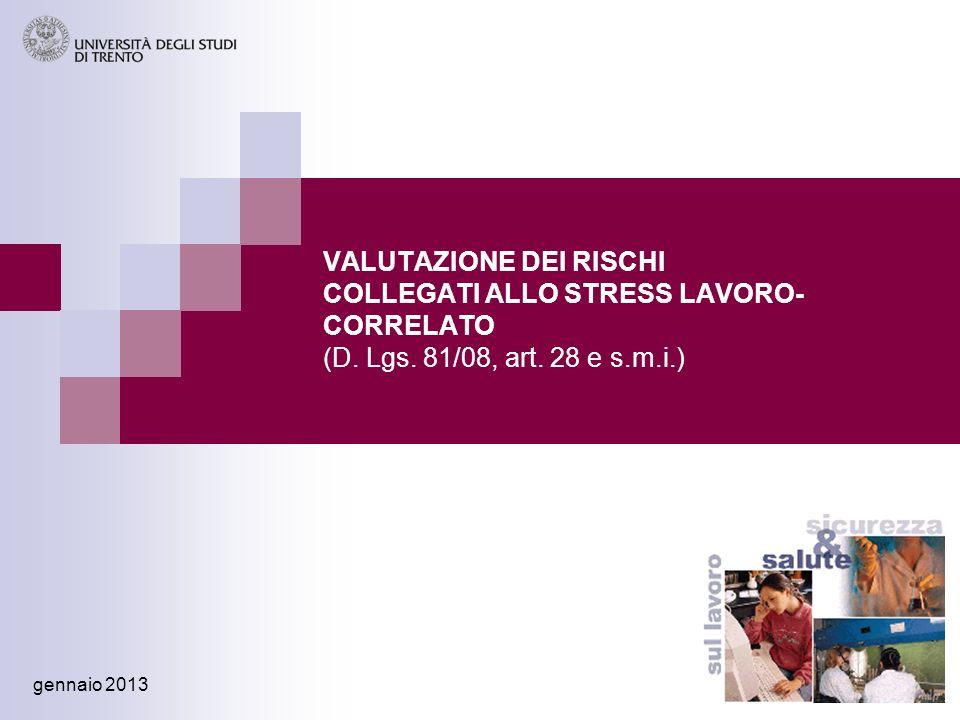 VALUTAZIONE DEI RISCHI COLLEGATI ALLO STRESS LAVORO- CORRELATO (D. Lgs. 81/08, art. 28 e s.m.i.) gennaio 2013 1