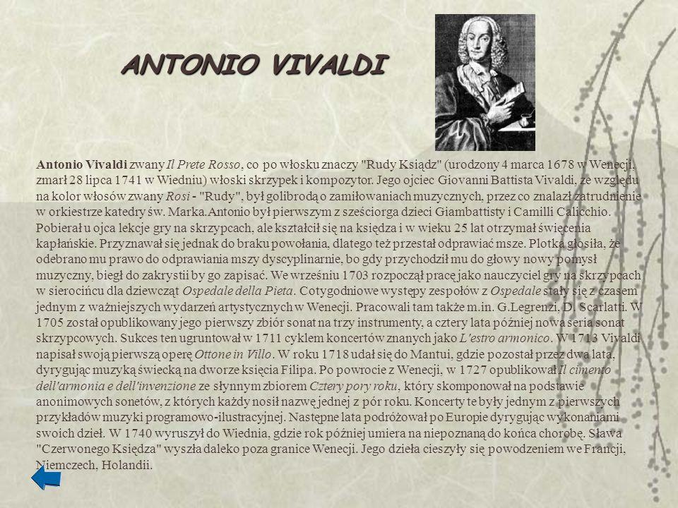 Antonio Vivaldi zwany Il Prete Rosso, co po włosku znaczy
