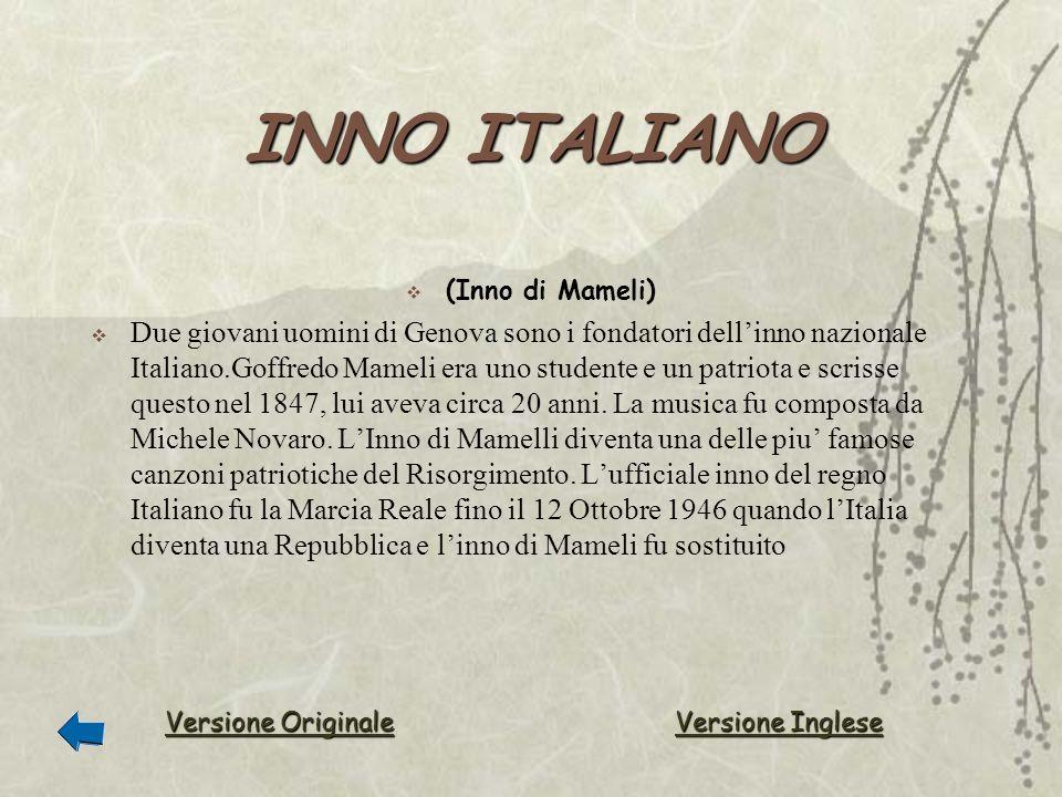 INNO ITALIANO (Inno di Mameli) Due giovani uomini di Genova sono i fondatori dellinno nazionale Italiano.Goffredo Mameli era uno studente e un patriot