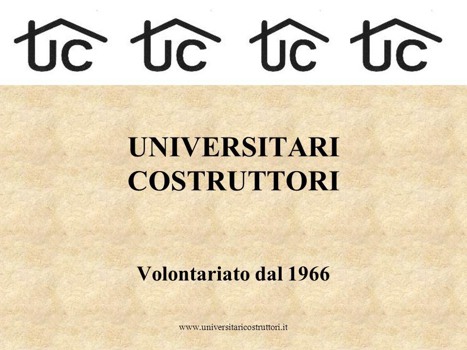 www.universitaricostruttori.it UNIVERSITARI COSTRUTTORI Volontariato dal 1966