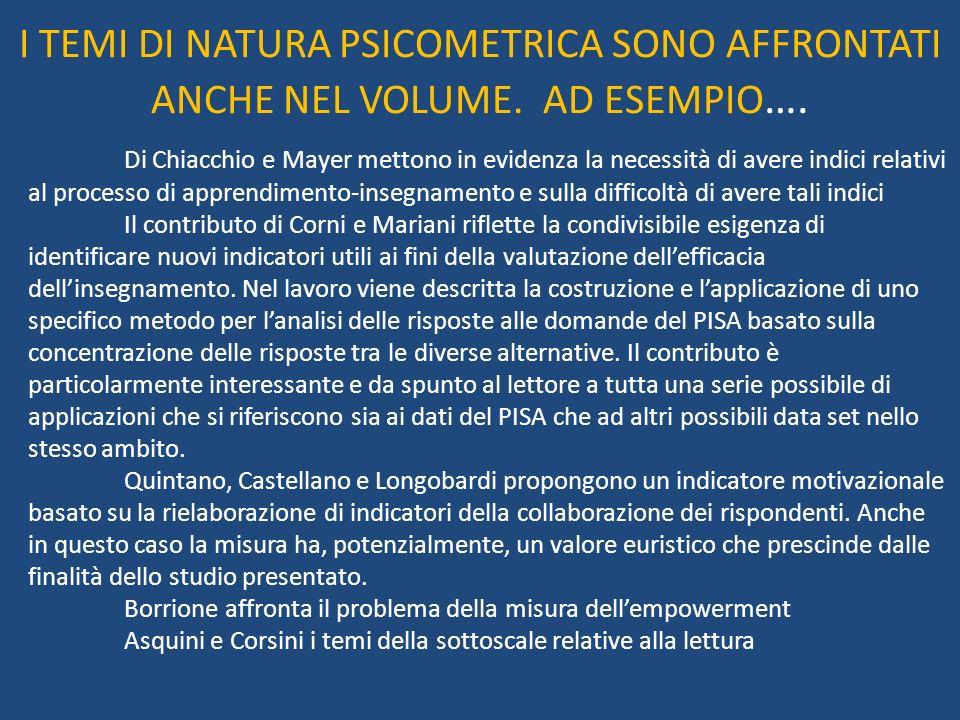 I TEMI DI NATURA PSICOMETRICA SONO AFFRONTATI ANCHE NEL VOLUME.