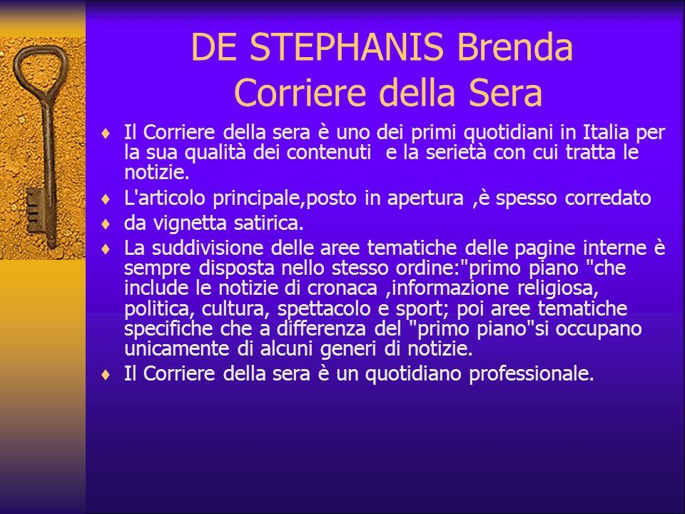 DE STEPHANIS Brenda Corriere della Sera Il Corriere della sera è uno dei primi quotidiani in Italia per la sua qualità dei contenuti e la serietà con