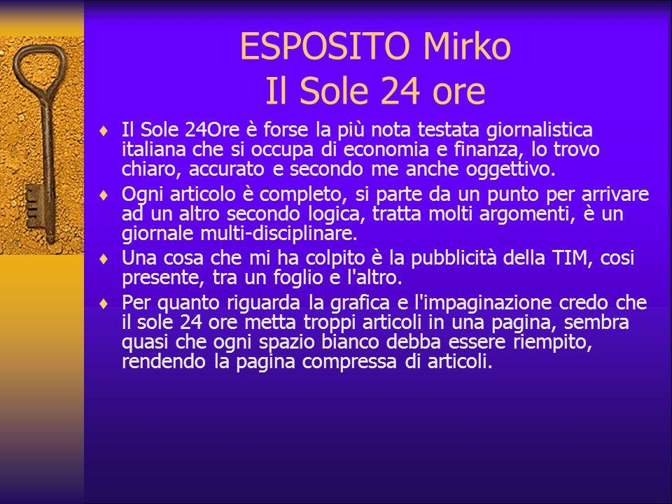 ESPOSITO Mirko Il Sole 24 ore Il Sole 24Ore è forse la più nota testata giornalistica italiana che si occupa di economia e finanza, lo trovo chiaro, a